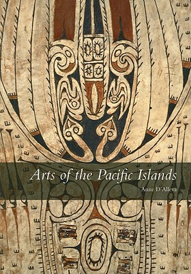 Arts of the Pacific Islands By D'Alleva, Anne
