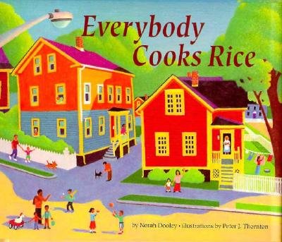 Everybody Cooks Rice By Dooley, Norah/ Thornton, Peter J. (ILT)